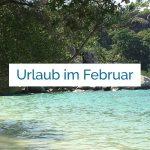 Urlaub im Februar